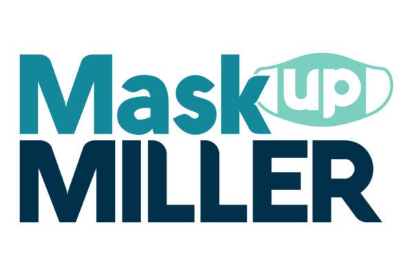 Mask Up Miller!