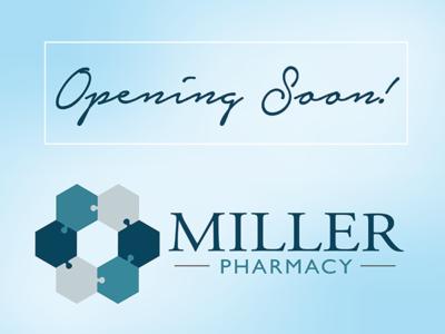 Miller Pharmacy Opening Soon